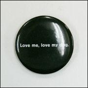 Love me Love my dog缶バッジ(ブラック/黒)