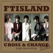 韓国音楽 F.T アイランド3集 /CROSS & CHANGE