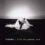 �؍����y Yiruma�i�C���}�j�^From the yellow room