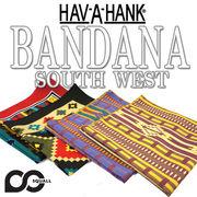 ★4カラー♪ HAV-A-HANK SOUTHWEST BANDANA  12114