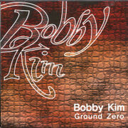 韓国音楽 Bobby Kim(ボビー・キム)1集/Ground Zero