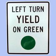 US LEFT TURN YIELD ON GREEN トラフィックサインボード